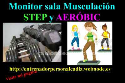 Monitor de sala musculación  aerobic,step entrenado personal cádiz y san fernand