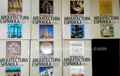 HISTORIA DE LA ARQUITECTURA ESPANOLA.7 TOMOS
