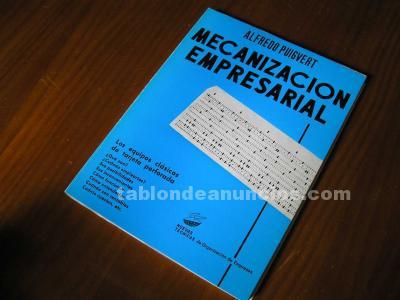 LIBRO MECANIZACION EMPRESARIAL LOS EQUIPOS CLASICOS DE TARJETA PERFORADA - PARAN