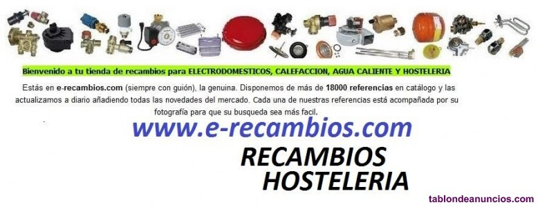 Venta de recambios de electrodomesticos y hosteleria todas las marcas