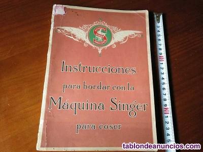 MADRID 1929 INSTRUCCIONES PARA BORDAR CON LA MAQUINA SINGER PARA COSER Srta. X.