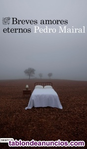 Breves amores eternos pedro mairal
