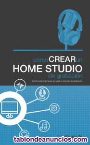 Cómo crear un Homestudio de Grabación