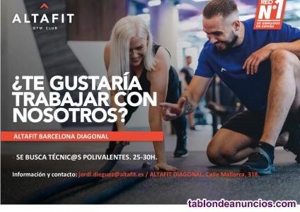 Se busca técnic@s polivalentes gimnasio altafit barcelona