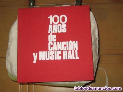 100 AÑOS de CANCIONES y MUSIC HALL.