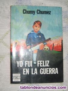 YO FUI FELIZ EN LA GUERRA de Chumy Chumez.