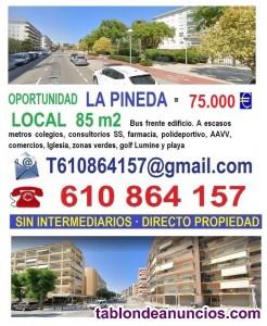 LA PINEDA, LOCAL terraza 85 m2, BAJOS 85 m2 = 66.000 €uros