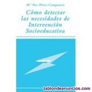 Como detectar las necesidades de Intervención Socioeducativa. Editorial Narcea
