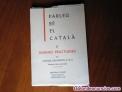 Parleu bé el catalá ii normes práctiques - 1966 editorial claret - catalan -