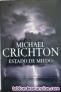 """MICHAEL CRICHTON. """"ESTADO DE MIEDO"""""""